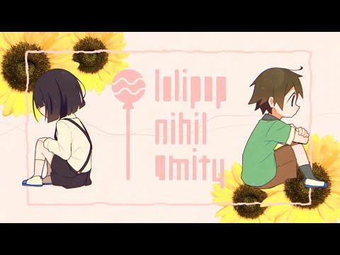 ロリポップ・ニヒル・アミティ(lolipop nihil amity) / yuki - VOCALOID original