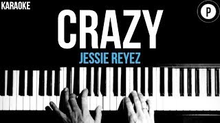 Jessie Reyez   Crazy Karaoke SLOWER Acoustic Piano Instrumental Cover Lyrics