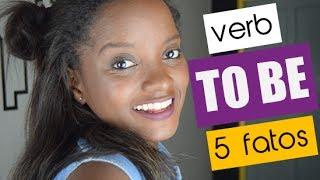 5 FATOS SOBRE O VERB TO BE