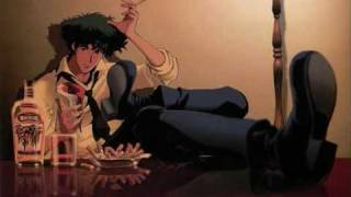 Cowboy Bebop - Don't bother none (long version)
