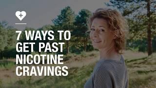 7 ways to get past nicotine cravings