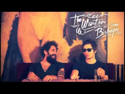 The Wanton Bishops | Time To Go