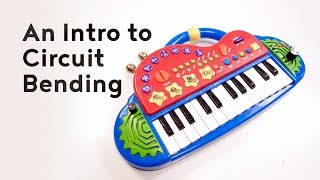 An Intro to Circuit Bending