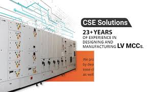 23 Years of experience in designing and manufacturing LV MCCs – CSE Solutions