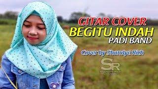 PADI - BEGITU INDAH (Cover by Shandye Rich)