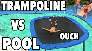 TRAMPOLINE VS POOL!!!
