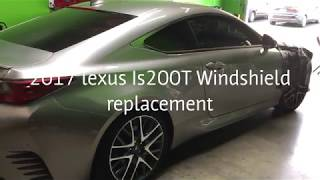 Lexus RC200t 2017 Windshield replacement and a walk around the vehicle