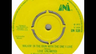 Love Unlimited - Walkin' In The Rain With The One I Love (STEREO SINGLE EDIT)