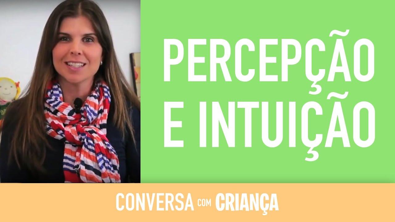 Percepção e Intuição das crianças | Conversa com Criança