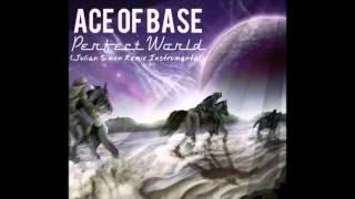 Ace of Base - Perfect World (Julian Simon Remix Instrumental)