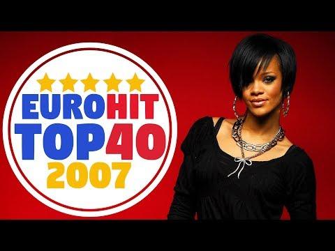 ИТОГОВЫЙ ЕВРОХИТ ТОП 40 ЗА 2007 ГОД! | ЧТО МЫ СЛУШАЛИ В 2007?