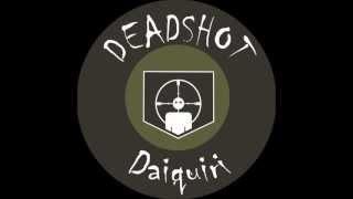 Deadshot Daiquiri Jingle +Lyrics in description