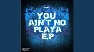 You Ain't No Playa