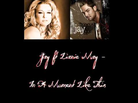 Jay ft Lianie May – In A Moment Like This