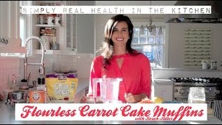 Flourless Carrot Cake Muffins with Sarah Adler of Simply Real Health