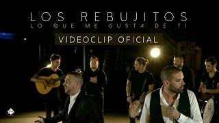 Los Rebujitos - Lo Que Me Gusta De Ti (Videoclip Oficial) Versión Comparsa