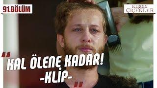 Serkan'ın Saçlarına Vedası! - Kal Ölene Kadar! - Kırgın Çiçekler 91.Bölüm