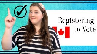 Registering to Vote: How to Vote in Canadian Federal Election 2019
