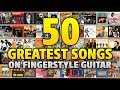Top 50 Greatest Songs On Guitar (Fingerstyle Cover by Kaminari)