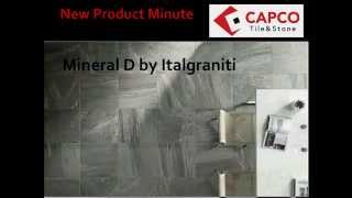 CAPCO Tile & Stone - New Product Mineral D