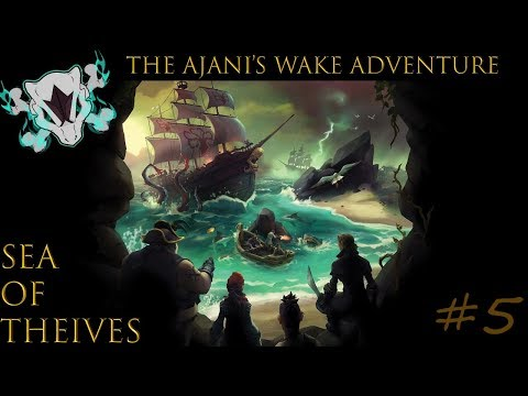 Sea of Theives: The Ajani's wake advenure Part 5