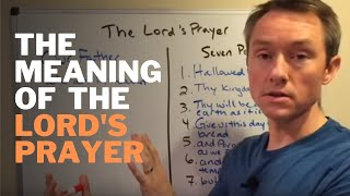 The Meaning of the Lord's Prayer