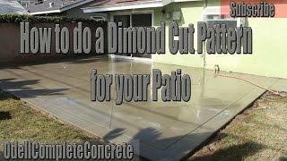 How to Saw Cut Concrete into a Dimond Cut pattern for your Concrete patio part 3