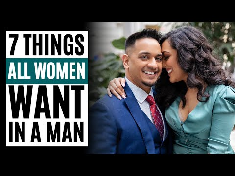 7 Things ALL Women Want in a Man