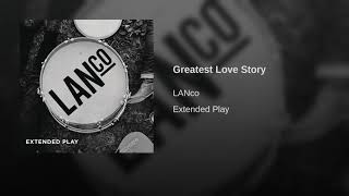 Gambar cover Greatest Love Story - LANCO