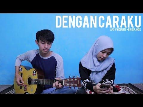 , title : 'Arsy Widianto, Brisia Jodie  - Dengan Caraku (O Acoustic Cover)'