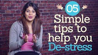 05 simple tips to help you DE-STRESS. ( Stress management techniques & Personality Development)