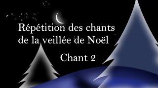 2020-12-24 – Répétition veillée Noël – Chant 2