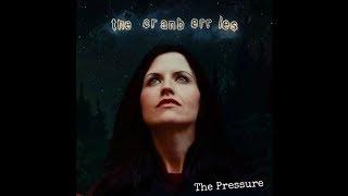 The Cranberries | The Pressure | Lyrics