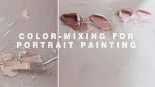 COLOR-MIXING FOR PORTRAIT PAINTING || Mixing flesh tones