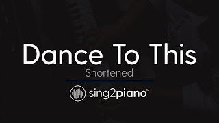 Dance To This (Shortened - Piano Karaoke) Troye Sivan & Ariana Grande