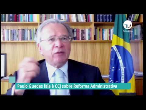 Paulo Guedes fala à CCJ sobre Reforma Administrativa – 11/05/21