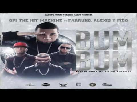 Bum Bum - Opi The Hit Machine Ft Farruko, Alexis y Fido