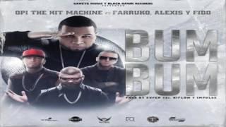 Bum Bum - Opi The Hit Machine ft Farruko, Alexis y Fido