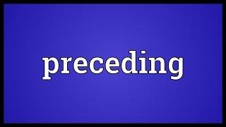 Preceding Meaning