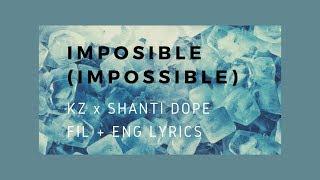 KZ x Shanti Dope - Imposible (Impossible) (FIL/ENG)