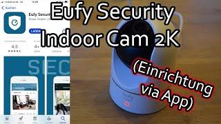 Eufy Security Indoor Cam 2K WLAN IP Kamera mit der App einrichten und steuern