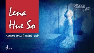 Alaap - Lena Hue So By Sufi Rohal Faqir | Sounds of Isha