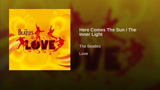 Here Comes The Sun / The Inner Light