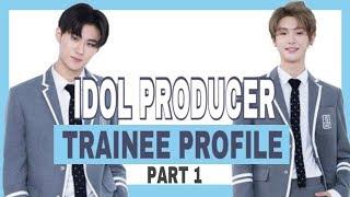 IDOL PRODUCER TRAINEES PROFILE (PART ONE) |  偶像练习生 2018