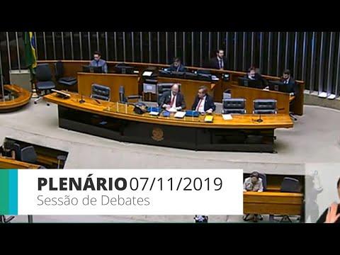 Plenário - Sessão de Debates - 07/11/2019 - 14:00