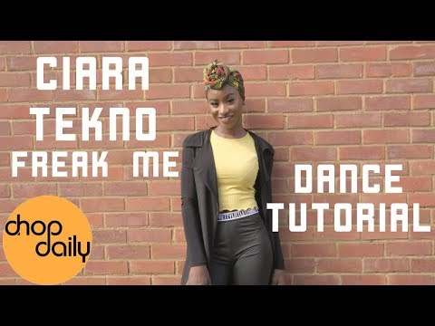 "Ciara ft Tekno ""Freak Me"" (Dance Tutorial) | #FreakMeChallenge | Chop Daily"