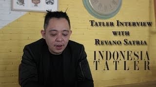 Revano Satria Interviewed by Indonesia Tatler