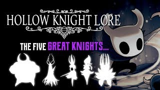 Hollow Knight Lore ► The Five Great Knights of Hallownest