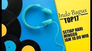 5 Lagu Tertinggi di Indo Bagus Top 17 di Minggu Ini (21 Januari 2018)