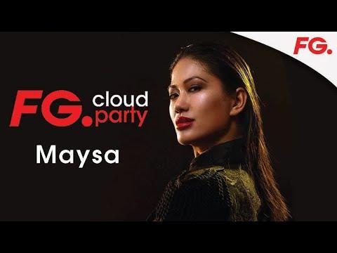 MAYSA | FG CLOUD PARTY | LIVE DJ MIX | RADIO FG